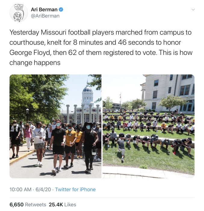 "Twitter Post - ""Yesterday, Missouri football players marched from campus to the courthouse, knelt for 8 minutes and 46 seconds to honor George Floyd, then 62 of them registered to vote.  This is how change happens."""